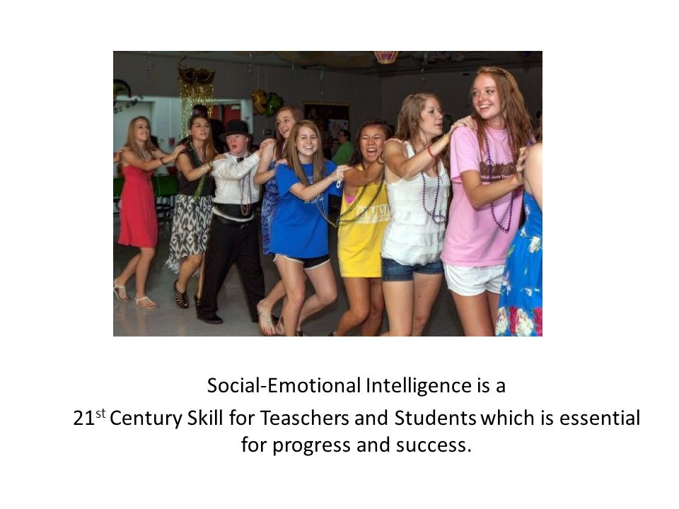 Social-Emotional Intelligence is a 21 st Century Skill for Teaschers and Students which is essential for progress and success.