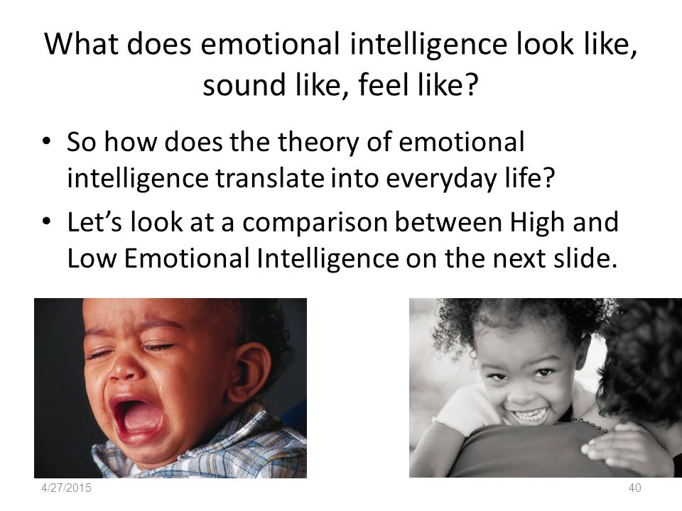 What does emotional intelligence look like, sound like, feel like.