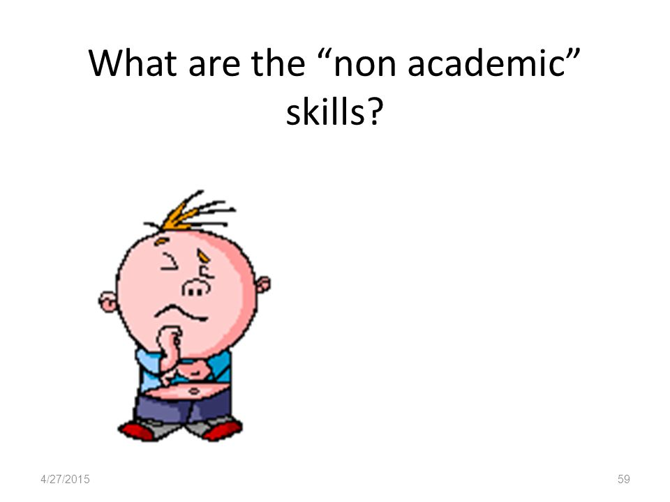 What are the non academic skills 4/27/201559