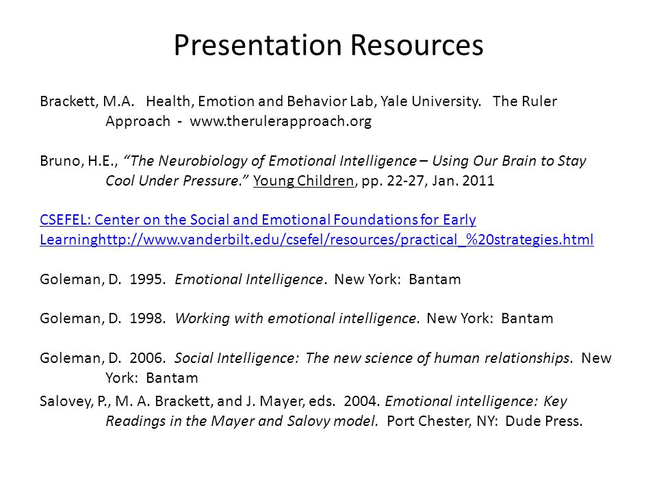 Presentation Resources Brackett, M.A. Health, Emotion and Behavior Lab, Yale University.