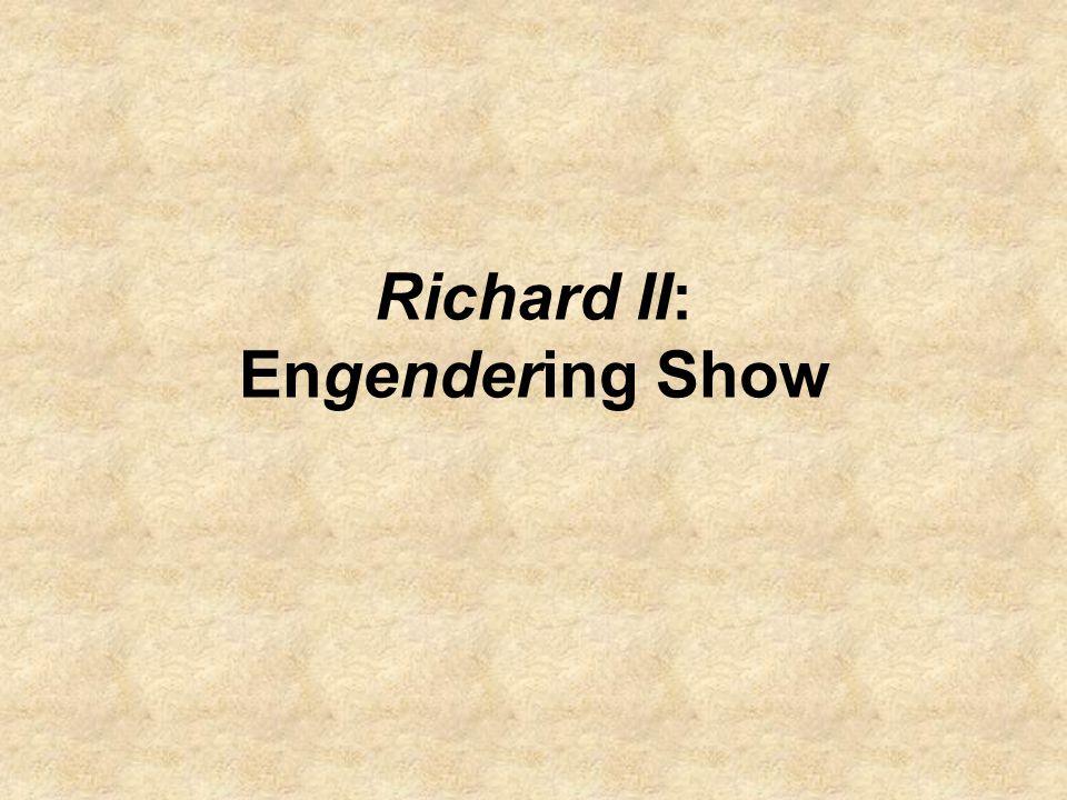 Richard II: Engendering Show