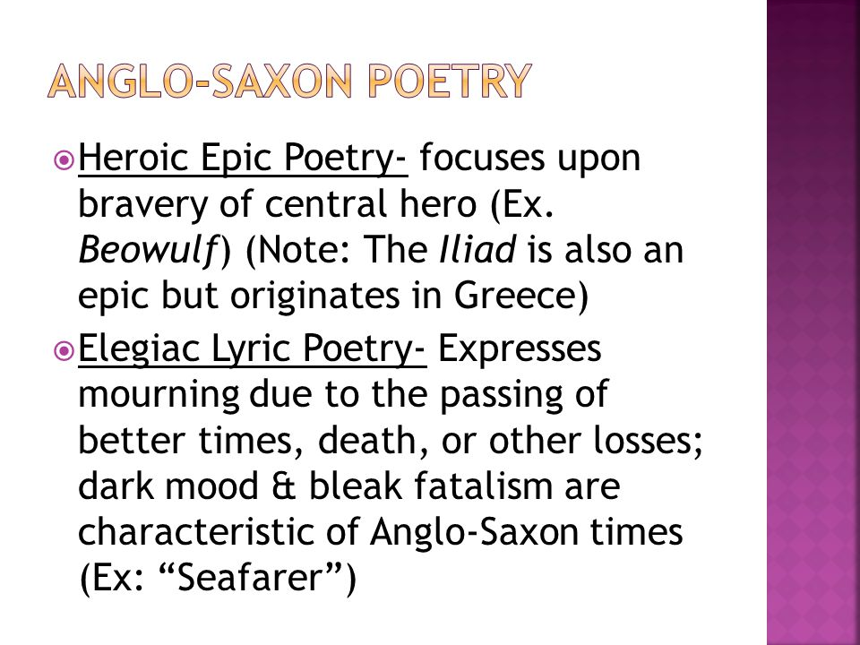  Heroic Epic Poetry- focuses upon bravery of central hero (Ex.