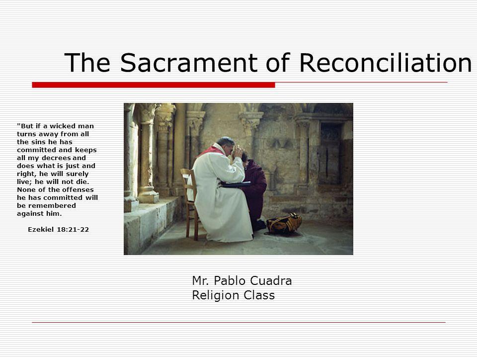 The Sacrament of Reconciliation Mr.