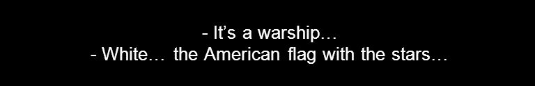 - It's a warship… - White… the American flag with the stars…