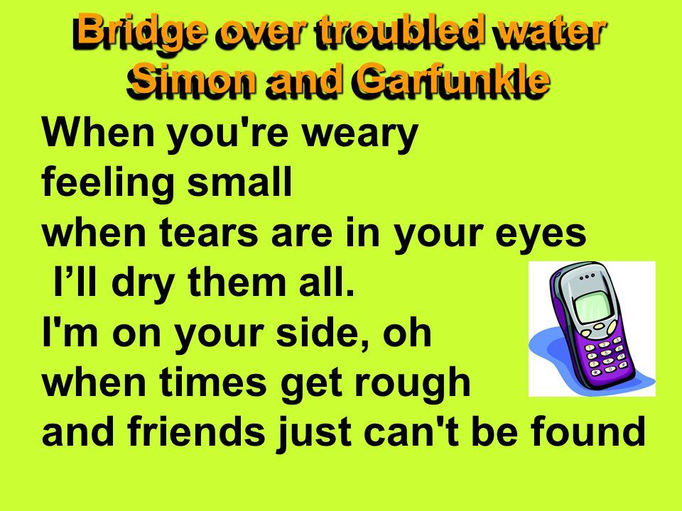 TRANSL8IT . wen youre weary fEln sml wen tErs R n yor eyes I'll dry dem aL.