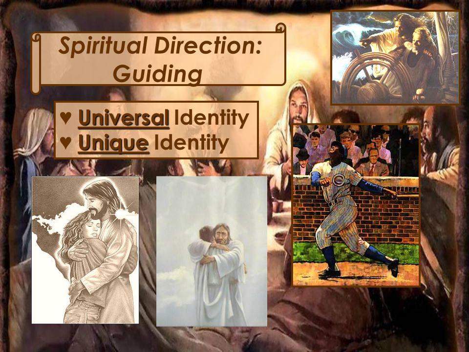 Spiritual Direction: Guiding Universal ♥ Universal Identity Unique ♥ Unique Identity