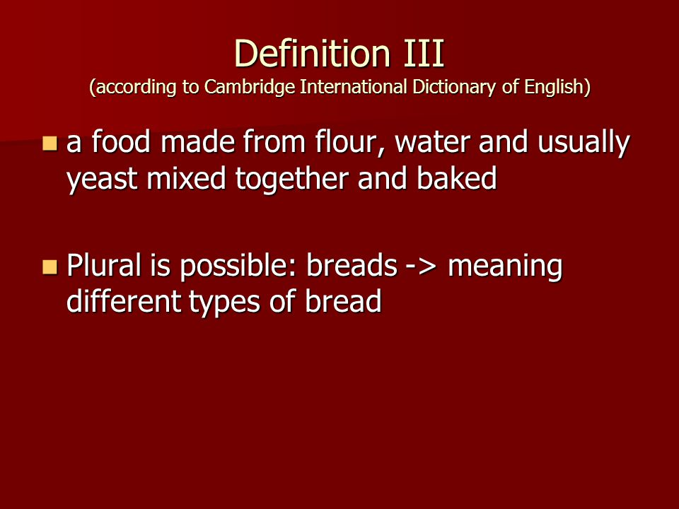 Linguistic relations Homonyms: Homonyms: bread = foodvs.