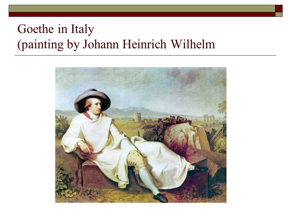 Goethe in Italy (painting by Johann Heinrich Wilhelm