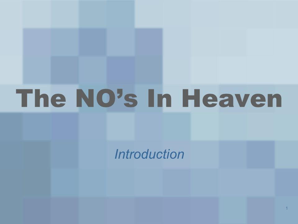 1 The NO's In Heaven Introduction
