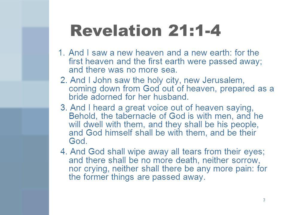 4 No Death.No death announcements. –Rev. 20:11-15 No funerals to go to.