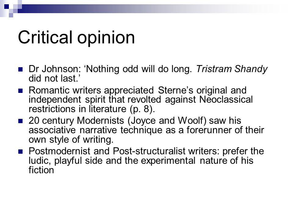 Critical opinion Dr Johnson: 'Nothing odd will do long.