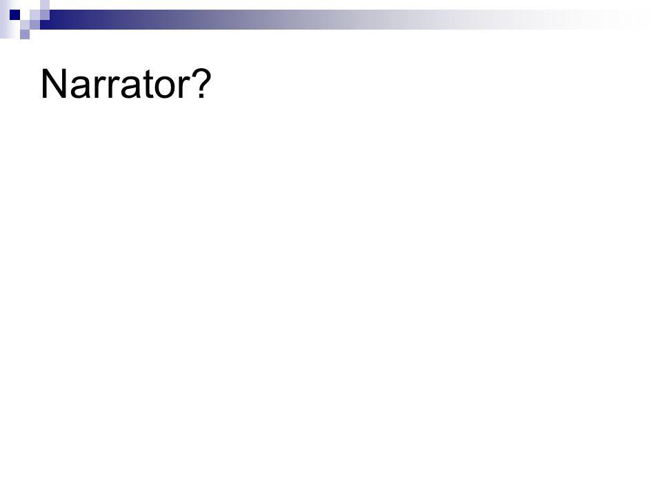 Narrator?