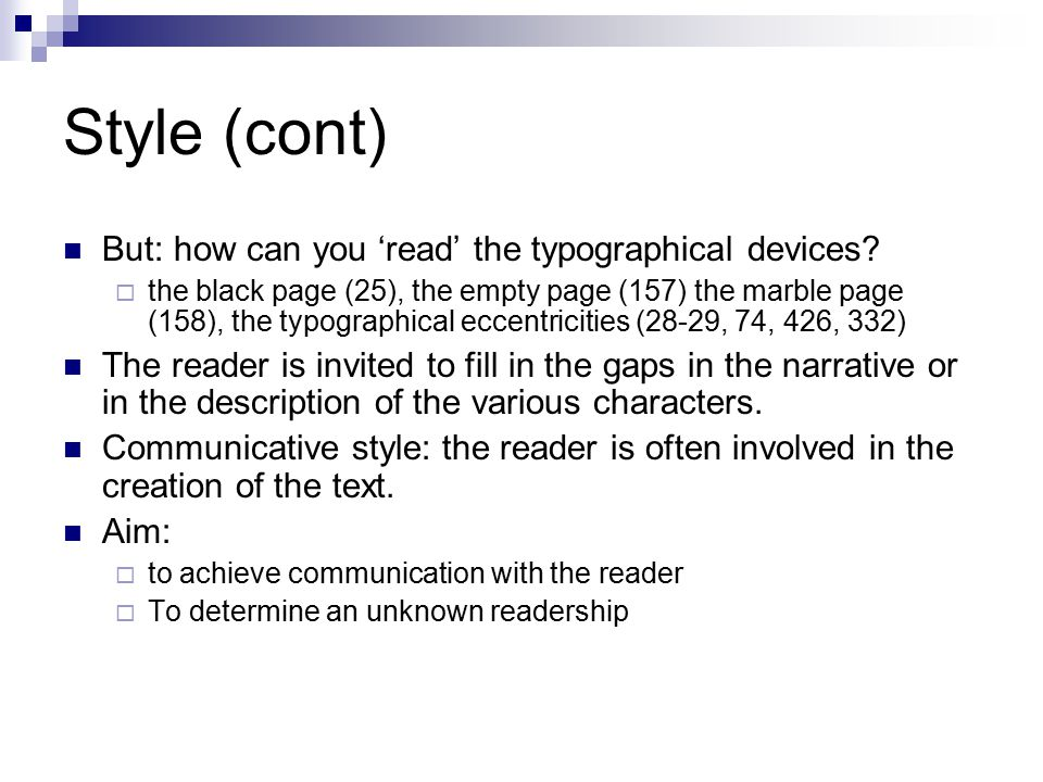 Style (cont) But: how can you 'read' the typographical devices.