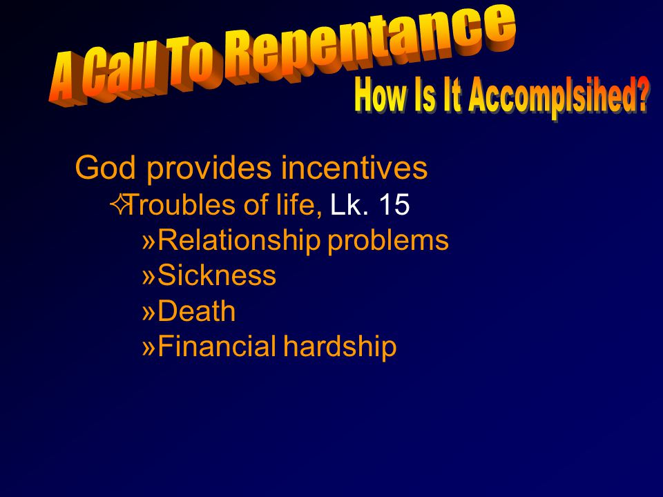 God provides incentives TTroubles of life, Lk.
