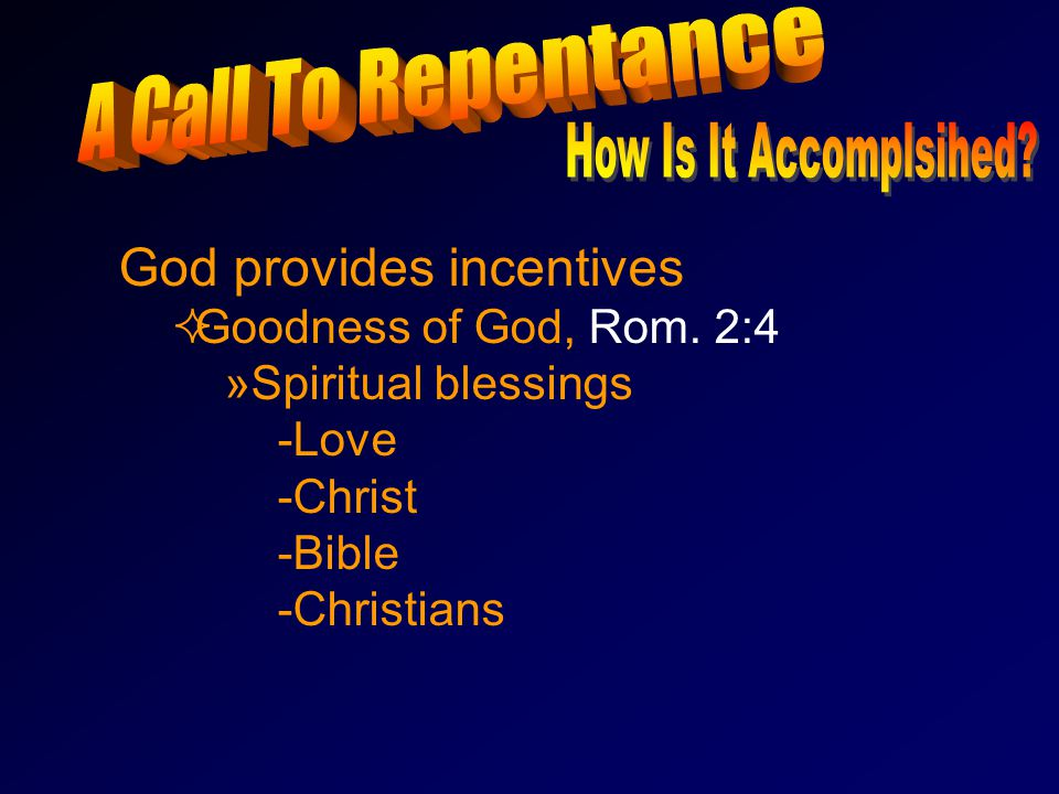 God provides incentives GGoodness of God, Rom.