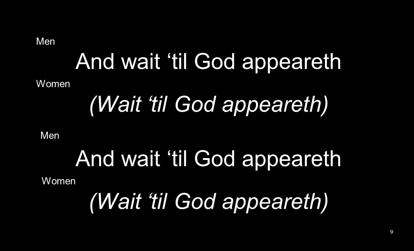 Men And wait 'til God appeareth Women (Wait 'til God appeareth) Men And wait 'til God appeareth Women (Wait 'til God appeareth) 9