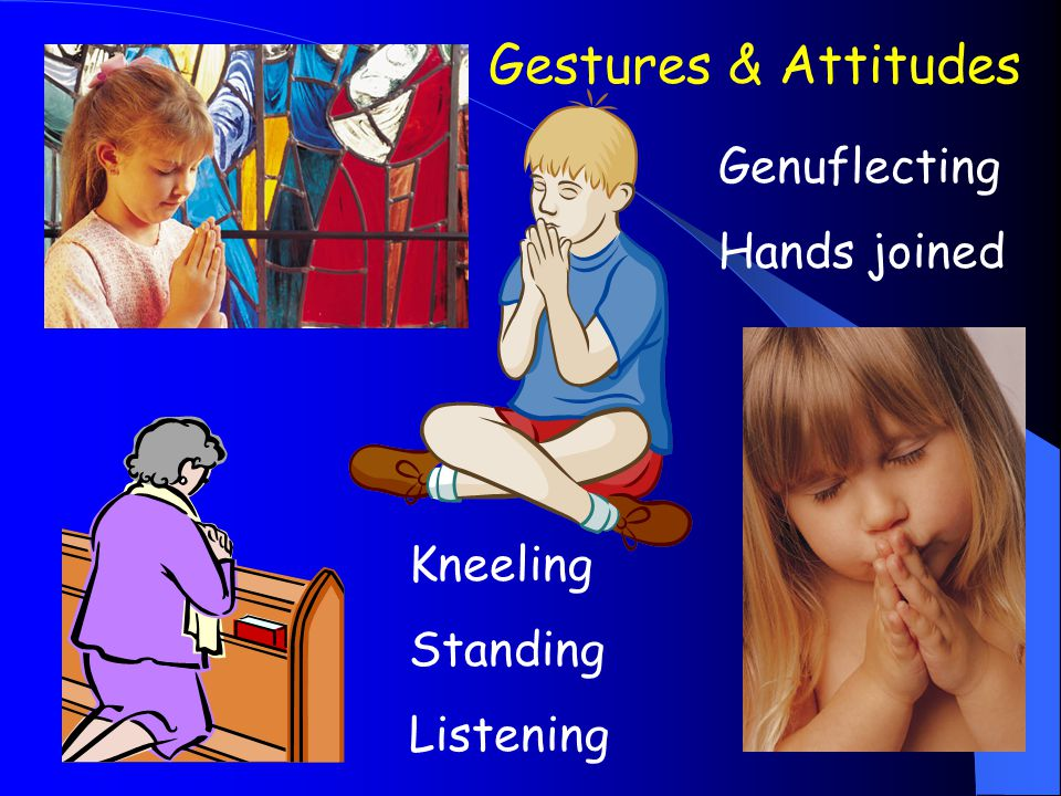 Kneeling Standing Listening Genuflecting Hands joined Gestures & Attitudes