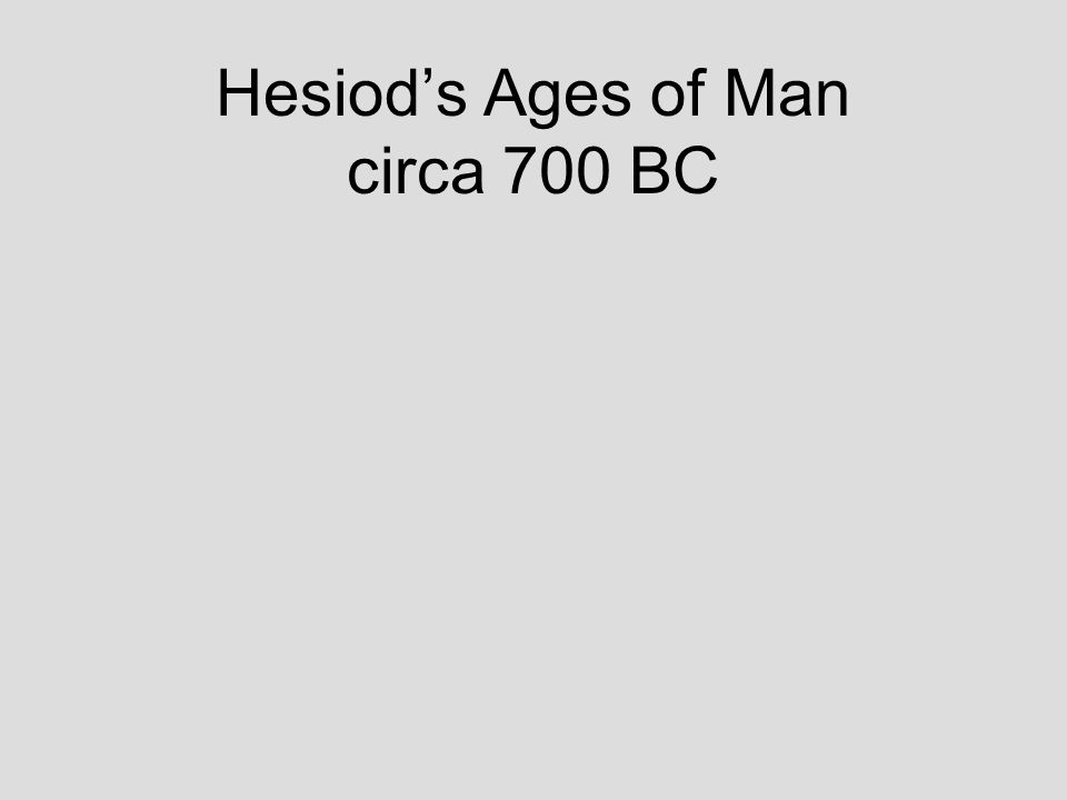 Hesiod's Ages of Man circa 700 BC