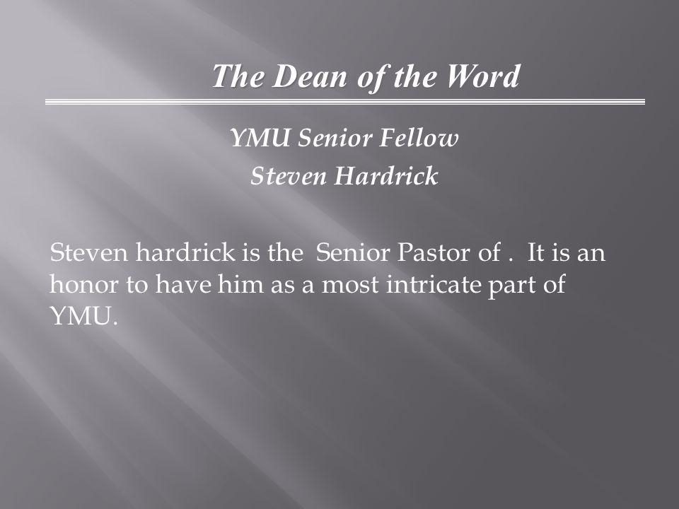 YMU Senior Fellow Steven Hardrick Steven hardrick is the Senior Pastor of.
