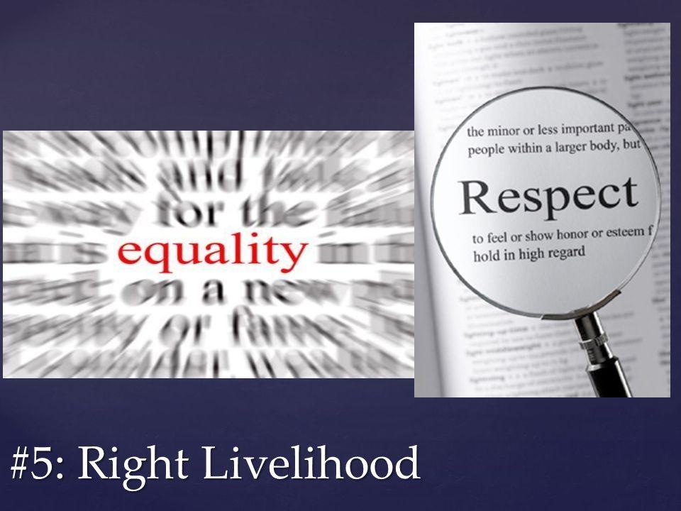 #5: Right Livelihood