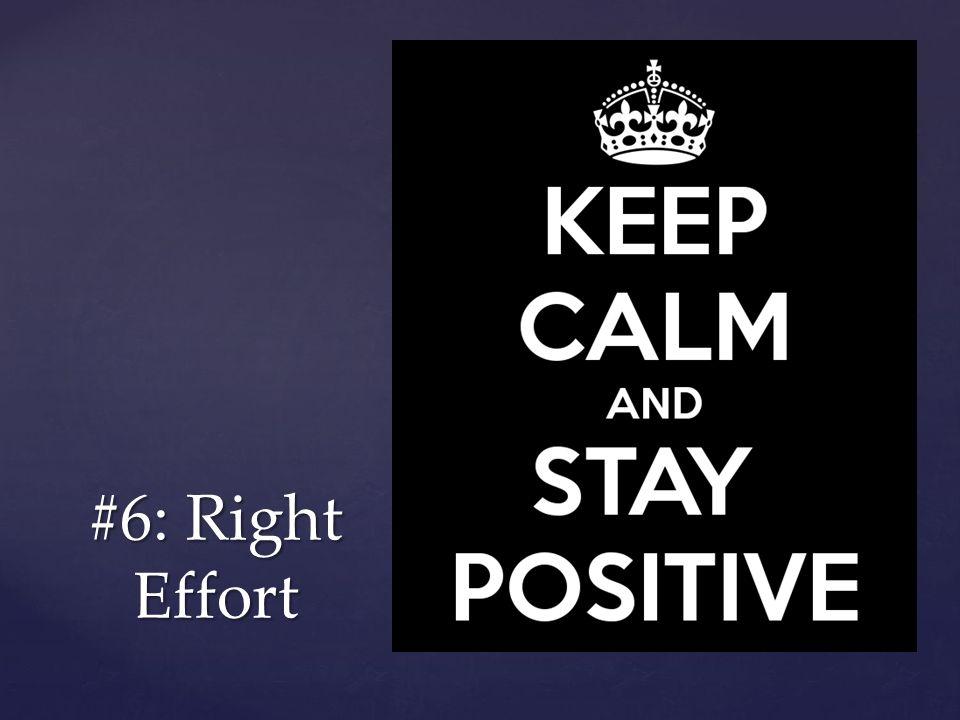 #6: Right Effort