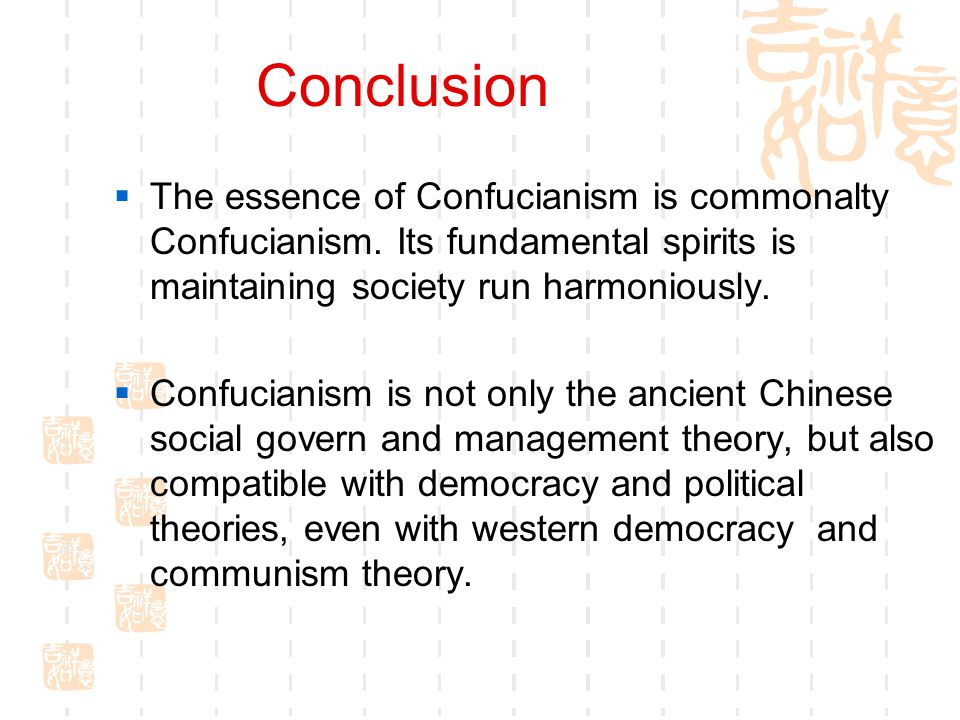 Conclusion  The essence of Confucianism is commonalty Confucianism.