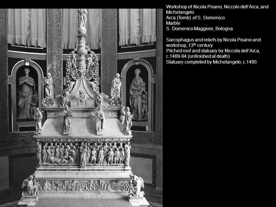 Workshop of Nicola Pisano, Niccolo dell'Arca, and Michelangelo Arca (Tomb) of S.
