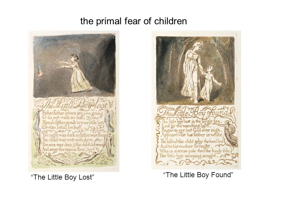 The Little Boy Lost The Little Boy Found the primal fear of children