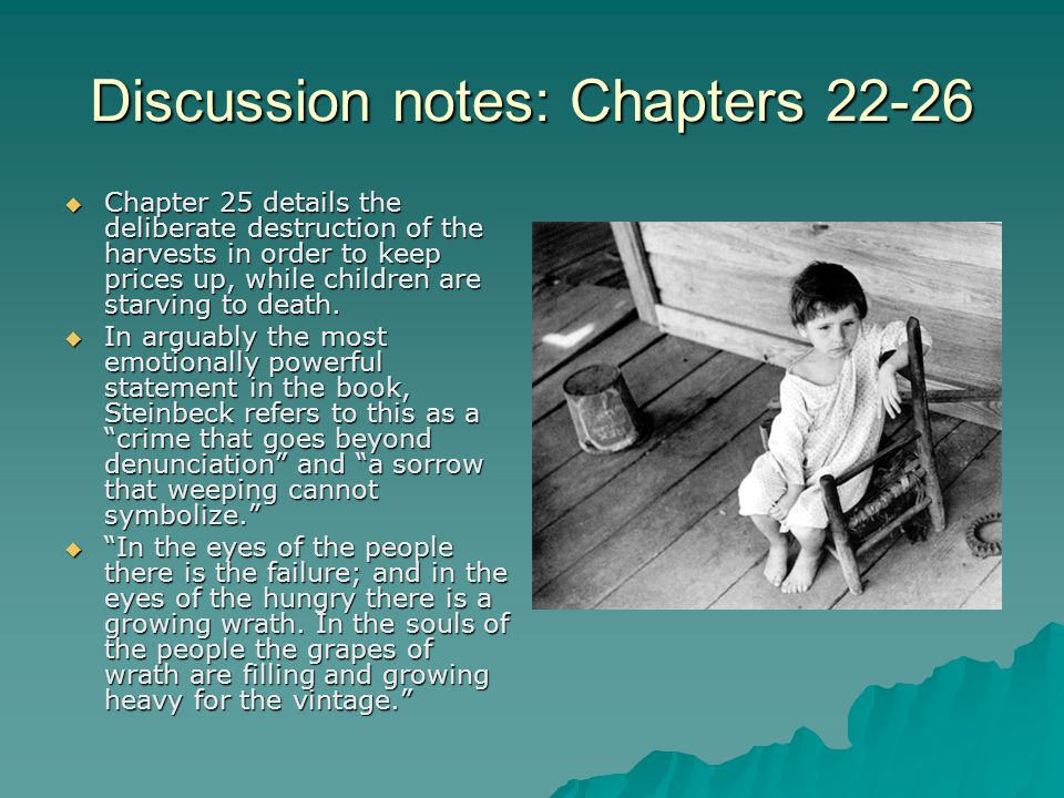 Discussion notes: Chapters 22-26  Chapter 25 details the deliberate destruction of the harvests in order to keep prices up, while children are starving to death.