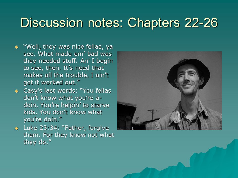 Discussion notes: Chapters 22-26  Well, they was nice fellas, ya see.
