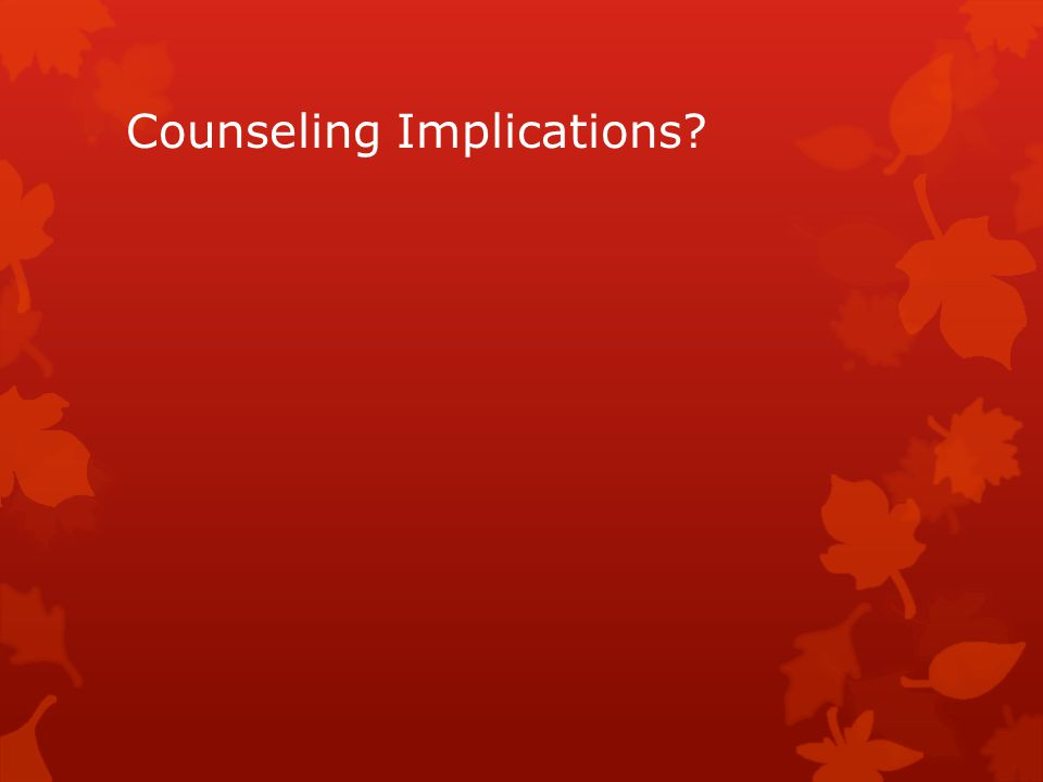 Counseling Implications