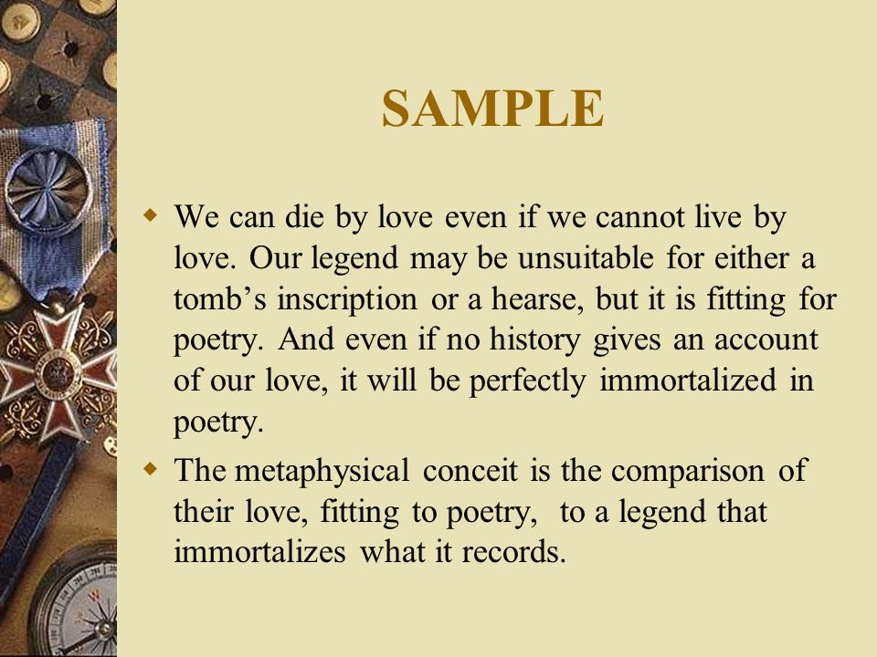 SAMPLE  We can die by love even if we cannot live by love.