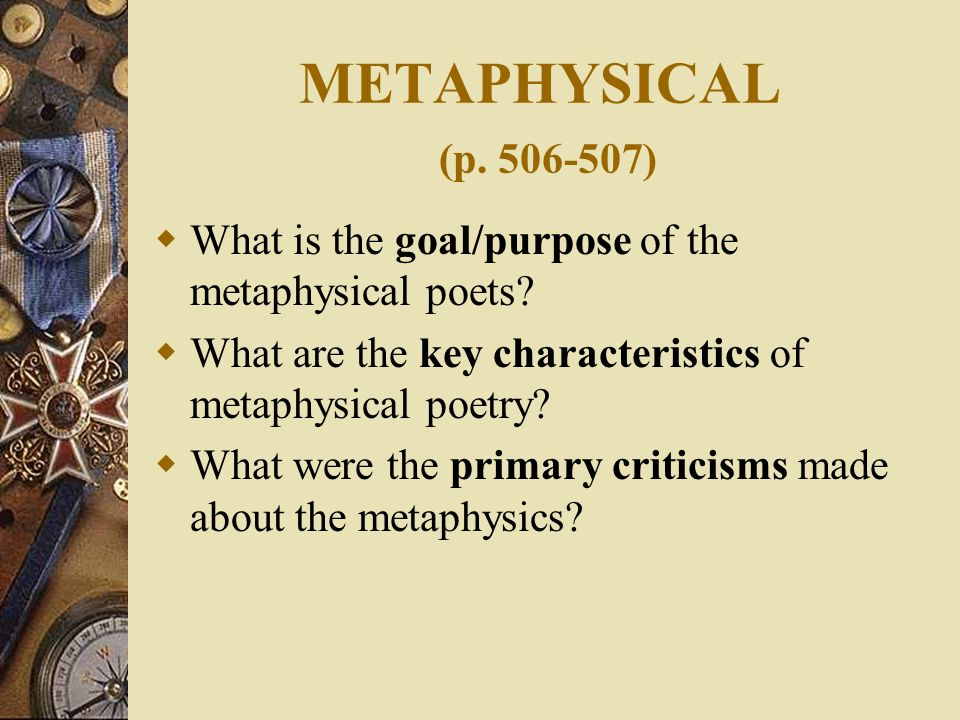 METAPHYSICAL (p. 506-507)  What is the goal/purpose of the metaphysical poets.