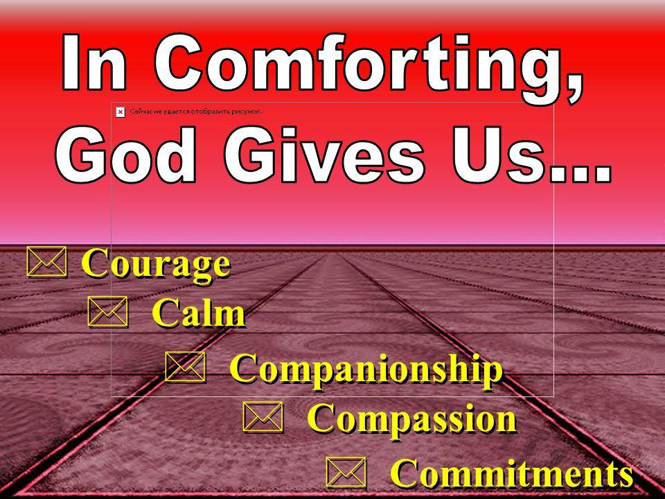 * Courage * Calm * Companionship * Compassion * Commitments