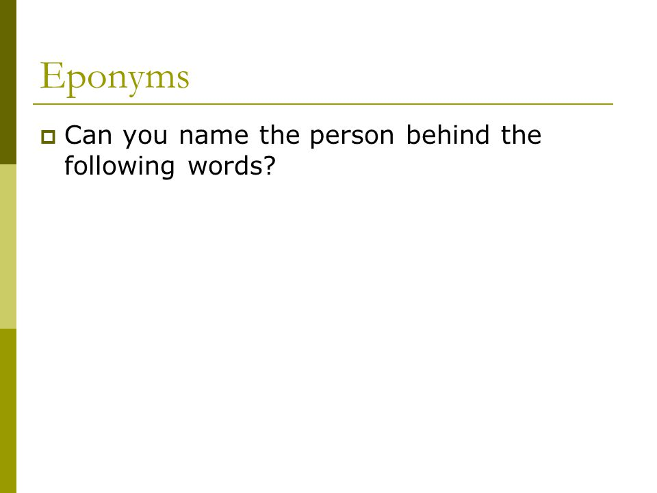 Eponyms  Can you name the person behind the following words