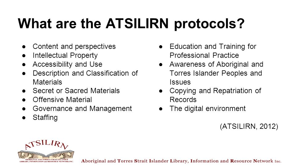 What are the ATSILIRN protocols? ●Content and perspectives ●Intellectual Property ●Accessibility and Use ●Description and Classification of Materials