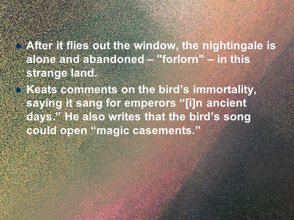 After it flies out the window, the nightingale is alone and abandoned –