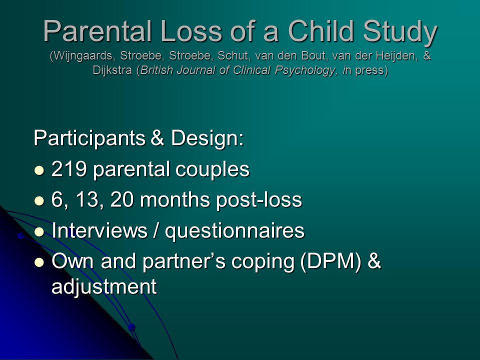 Parental Loss of a Child Study (Wijngaards, Stroebe, Stroebe, Schut, van den Bout, van der Heijden, & Dijkstra (British Journal of Clinical Psychology