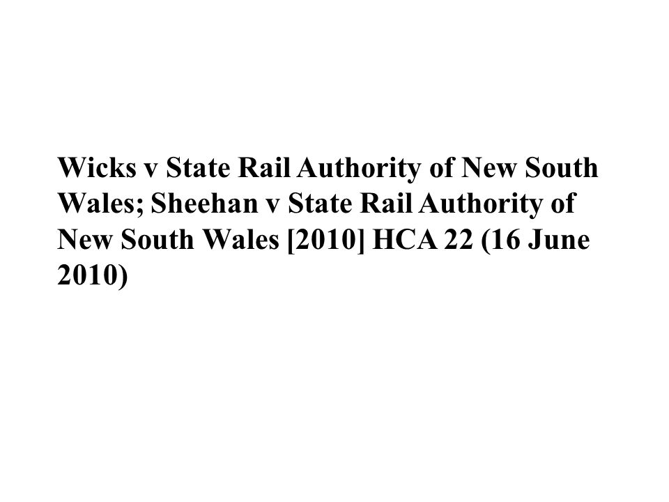 Wicks v State Rail Authority of New South Wales; Sheehan v State Rail Authority of New South Wales [2010] HCA 22 (16 June 2010)