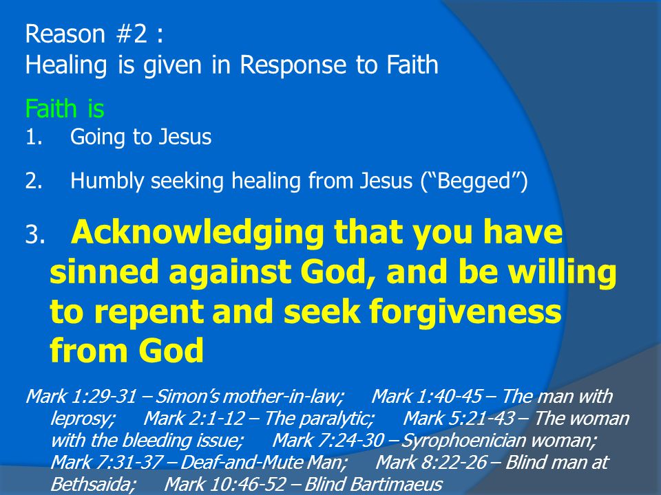 Reason #2 : Healing is given in Response to Faith Faith is 1.