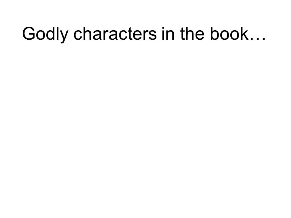 Godly characters in the book…
