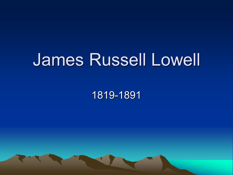 James Russell Lowell 1819-1891