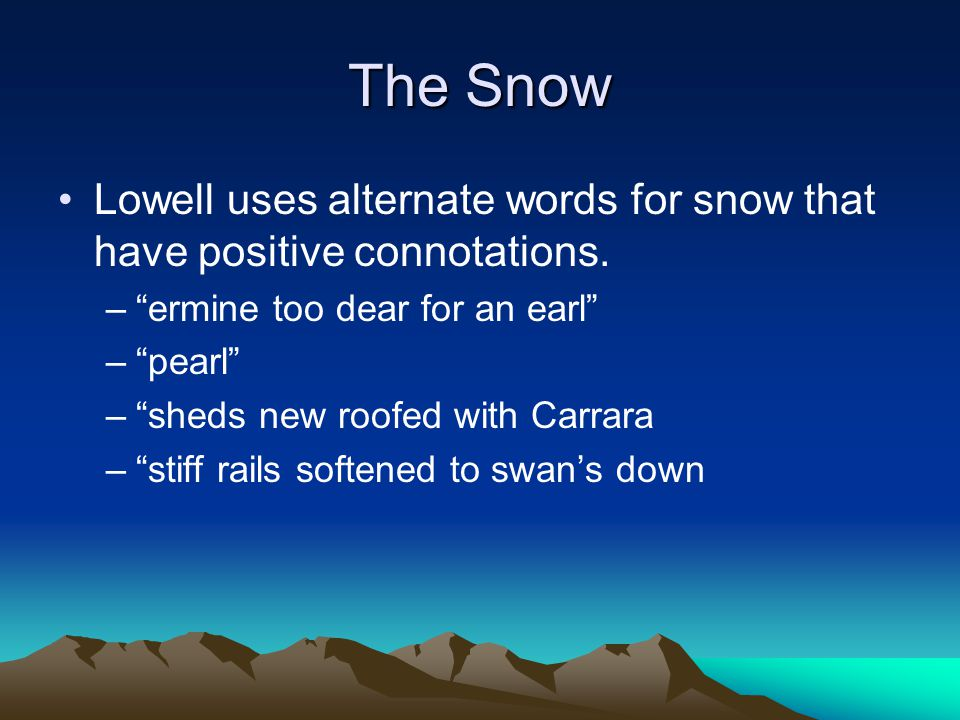 The Snow Lowell uses alternate words for snow that have positive connotations.