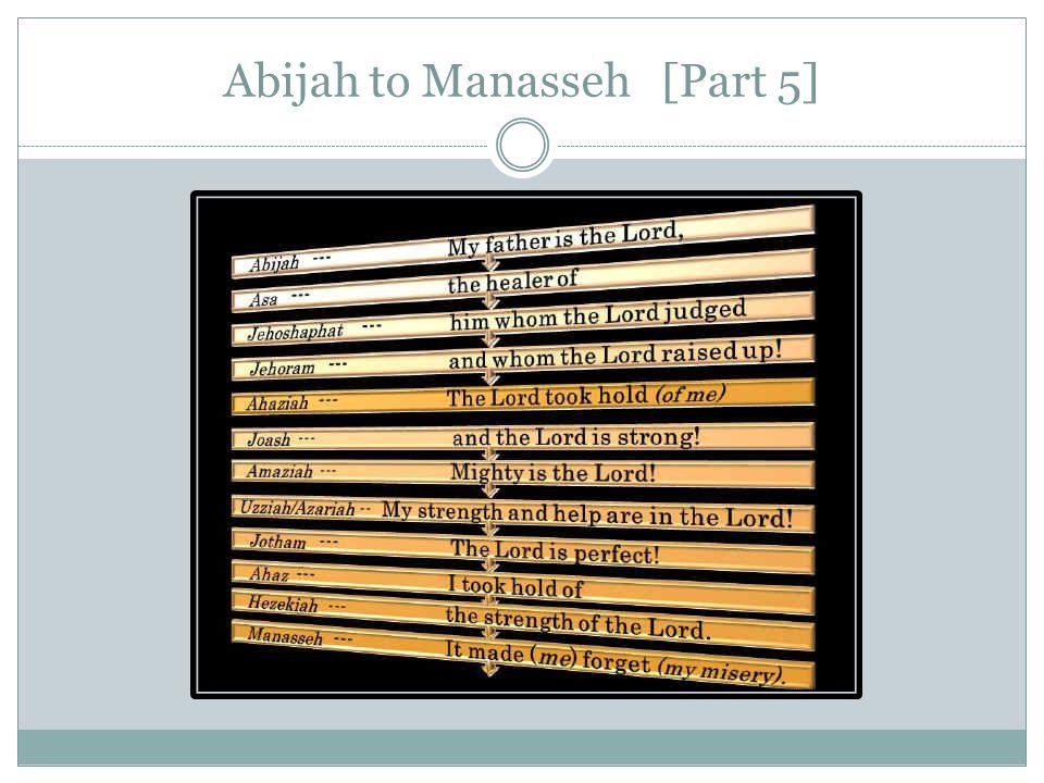 Abijah to Manasseh [Part 5]