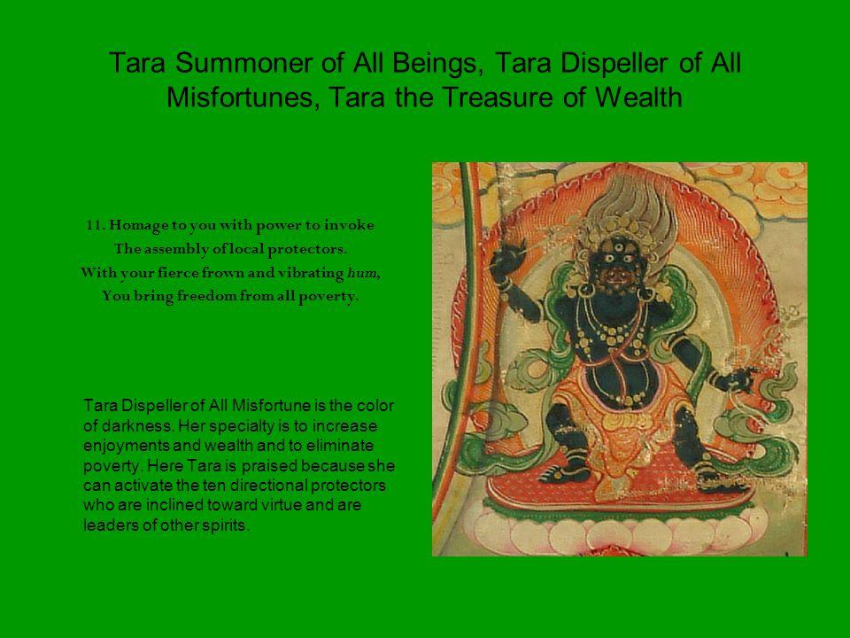 Tara Summoner of All Beings, Tara Dispeller of All Misfortunes, Tara the Treasure of Wealth 11.