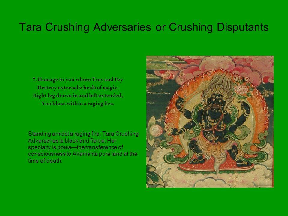 Tara Crushing Adversaries or Crushing Disputants 7.