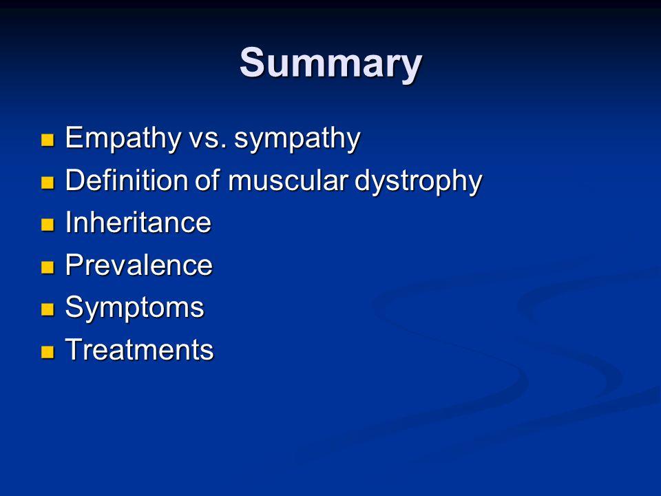Summary Empathy vs. sympathy Empathy vs.