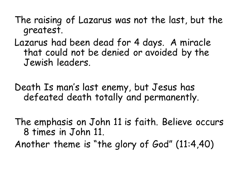 The raising of Lazarus was not the last, but the greatest.