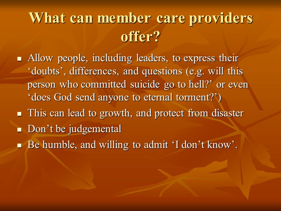 What can member care providers offer.
