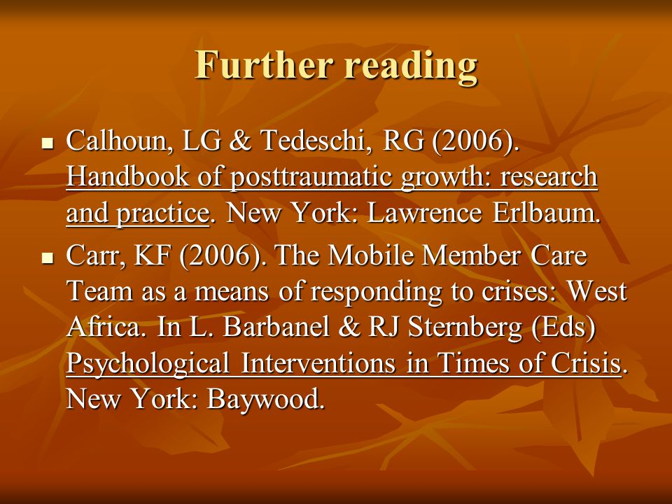 Further reading Calhoun, LG & Tedeschi, RG (2006).